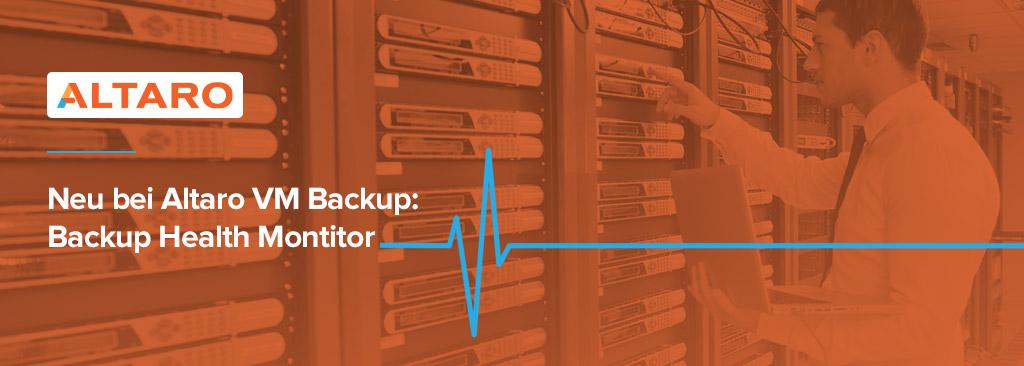 Neu bei Altaro VM Backup: Der Backup Health Monitor